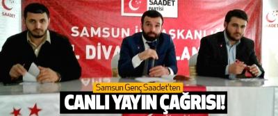 Samsun Genç Saadet'ten Canlı Yayın Çağrısı!