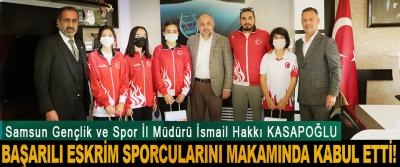 Samsun Gençlik ve Spor İl Müdürü İsmail Hakkı KASAPOĞLU Başarılı eskrim sporcularını makamında kabul etti!