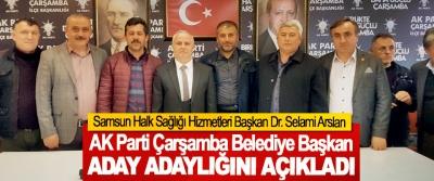 Samsun Halk Sağlığı Hizmetleri Başkan Dr. Selami Arslan Ak Parti Çarşamba Belediye Başkan Aday Adaylığını Açıkladı