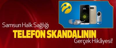 Samsun Halk Sağlığı Telefon Skandalının Gerçek Hikâyesi!