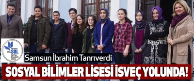 Samsun İbrahim Sosyal Bilimler Lisesi İsveç yolunda!