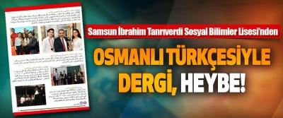 Samsun İbrahim Tanrıverdi Sosyal Bilimler Lisesi'nden Osmanlı Türkçesiyle Dergi, Heybe!