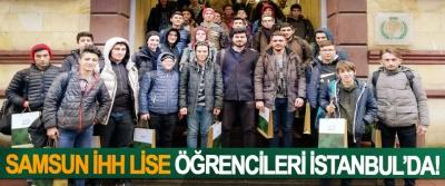 Samsun İHH lise öğrencileri İstanbul'da!