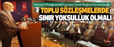 Samsun il Kongresinde konuşan Genel Başkan Karamollaoğlu Toplu Sözleşmelerde Sınır Yoksulluk Sınırı Olmalı