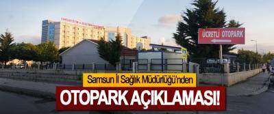 Samsun İl Sağlık Müdürlüğü'nden Otopark açıklaması!