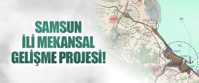 Samsun İli Mekansal Gelişme Projesi!
