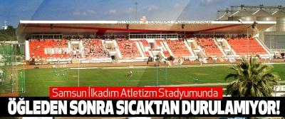Samsun İlkadım Atletizm Stadyumunda Öğleden sonra sıcaktan durulamıyor!