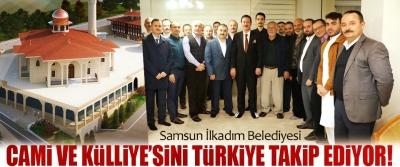 Samsun İlkadım Belediyesi Cami ve külliye'sini Türkiye takip ediyor!