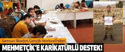 Samsun İlkadım Gençlik Merkezi'nden Mehmetçik'e karikatürlü destek!