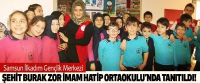 Samsun İlkadım Gençlik Merkezi Şehit Burak Zor İmam Hatip Ortaokulu'nda tanıtıldı!