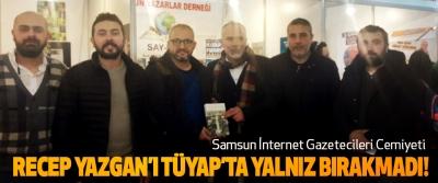 Samsun İnternet Gazetecileri Cemiyeti Recep Yazgan'ı TÜYAP'ta yalnız bırakmadı!