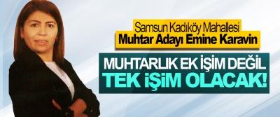 Samsun Kadıköy Mahallesi Muhtar Adayı Emine Karavin: Muhtarlık ek işim değil tek işim olacak!
