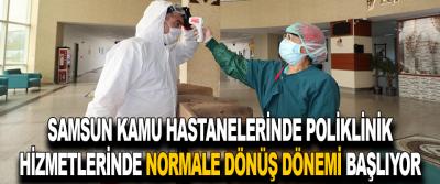 Samsun Kamu Hastanelerinde Poliklinik Hizmetlerinde Normale Dönüş Dönemi Başlıyor