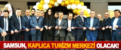 Samsun, kaplıca turizm merkezi olacak!