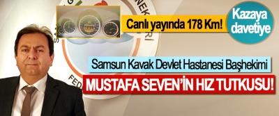 Samsun Kavak Devlet Hastanesi Başhekimi Mustafa Seven'in Hız Tutkusu!