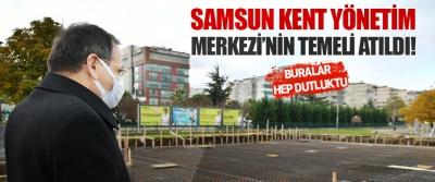 Samsun Kent Yönetim Merkezi'nin Temeli Atıldı!
