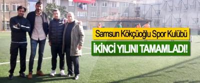 Samsun Kökçüoğlu Spor Kulübü  İkinci yılını tamamladı!