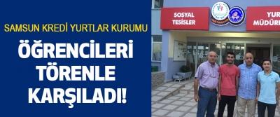 Samsun KYK Öğrencileri Törenle Karşıladı!