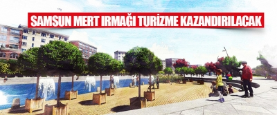 Samsun Mert Irmağı Turizme Kazandırılacak