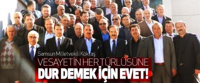 Samsun Milletvekili Köktaş: Vesayetin her türlüsüne dur demek için evet!
