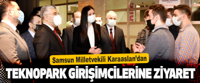 Samsun Milletvekili Karaaslan'dan Başarılı Teknopark Girişimcilerine Ziyaret