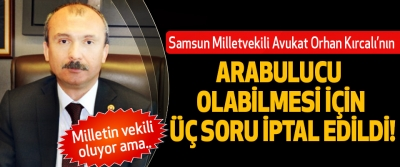 Samsun Milletvekili Avukat Orhan Kırcalı'nın  Arabulucu Olabilmesi İçin Üç Soru İptal Edildi!