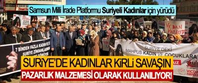 Samsun Milli İrade Platformu Suriyeli Kadınlar için yürüdü