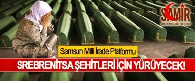 Samsun Milli İrade Platformu Srebrenitsa şehitleri için yürüyecek!