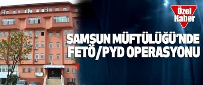 Samsun Müftülüğü'nde Fetö/Pdy Operasyonu