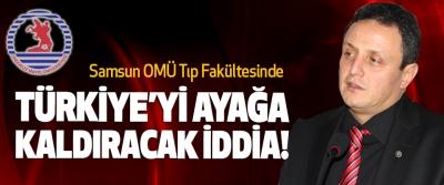 Samsun OMÜ Tıp Fakültesinde Türkiye'yi ayağa kaldıracak iddia!