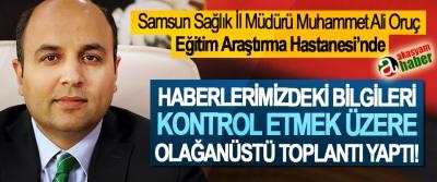 Samsun Sağlık İl Müdürü Muhammet Ali Oruç Eğitim Araştırma Hastanesi'nde