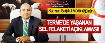 Samsun Sağlık İl Müdürlüğü'nün  Terme'de yaşanan sel felaketi açıklaması!