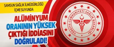 Samsun Sağlık İl Müdürlüğü İçme Suyunda Alüminyum oranının yüksek çıktığı iddiasını doğruladı!