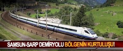 Samsun-Sarp demiryolu bölgenin kurtuluşu!