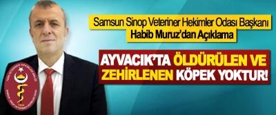 Samsun Sinop Veteriner Hekimler Odası Başkanı Habib Muruz'dan Açıklama