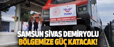 Samsun Sivas Demiryolu Bölgemize Güç Katacak!