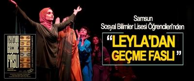 Samsun Sosyal Bilimler Lisesi Öğrencileri'nden Leyla'dan Geçme Faslı