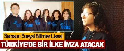 Samsun Sosyal Bilimler Lisesi Türkiye'de Bir İlke İmza Atacak