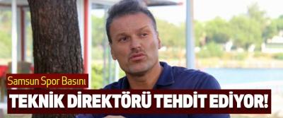 Samsun Spor Basını teknik direktörü tehdit ediyor!