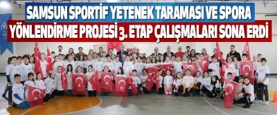 Samsun Sportif Yetenek Taraması Ve Spora Yönlendirme Projesi 3. Etap Çalışmaları Sona Erdi