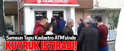 Samsun Tapu Kadastro ATM'sinde Kuyruk Istırabı!