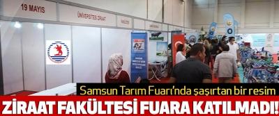 Samsun Tarım Fuarı'na Ziraat Fakültesi Katılmadı!