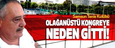 Samsun Tenis Kulübü Olağanüstü kongreye neden gitti!