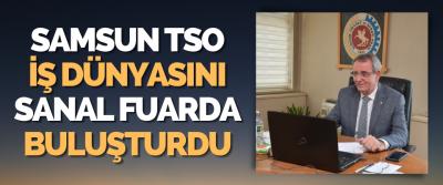 Samsun TSO, İş Dünyasını Sanal Fuarda Buluştu