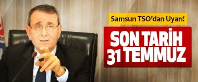 Samsun TSO'dan Uyarı: Son Tarih 31 Temmuz