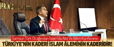 Samsun Türk Ocağından İslam'da Akıl Ve Bilim Konferansı