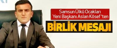 Samsun Ülkü Ocakları Yeni Başkanı Aslan Kösef 'ten Birlik Mesajı