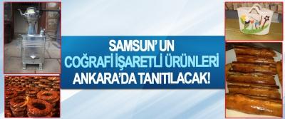 Samsun' un coğrafi işaretli ürünleri Ankara'da tanıtılacak!