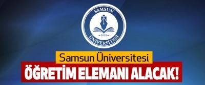 Samsun Üniversitesi Öğretim Elemanı Alacak!