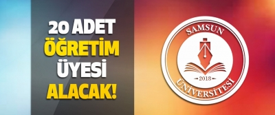 Samsun Üniversitesi 20 Adet Öğretim Üyesi Alacak!